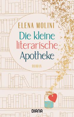 Die kleine literarische Apotheke von Malz,  Janine, Molini,  Elena