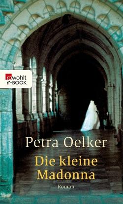 Die kleine Madonna von Oelker,  Petra