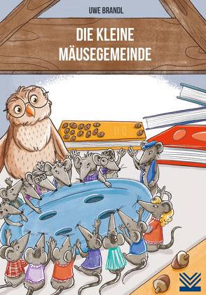 Die kleine Mäusegemeinde von Brandl,  Uwe, Kühler,  Anna-Lena