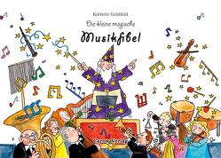Die kleine magische Musikfibel von Goldfeld,  Kathrin, Janes,  Nicole