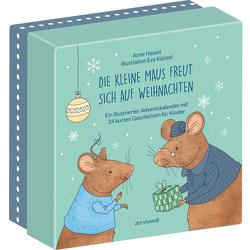 Die kleine Maus freut sich auf Weihnachten (Neuausgabe) von Hassel,  Anne, Künzel,  Eva