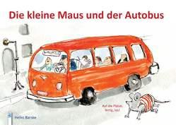Die kleine Maus und der Autobus von Barske,  Heiko, Turobin-Ort,  Rainer