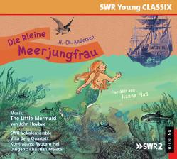 Die kleine Meerjungfrau von Andersen,  Hans Christian, Høybye,  John, Plaß,  Hanna