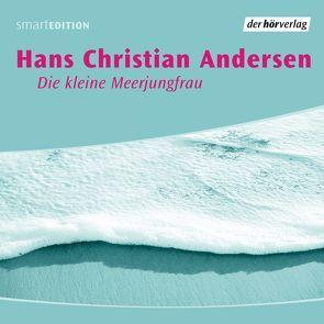 Die kleine Meerjungfrau von Andersen,  Hans Christian, Mann,  Mathilde, Schroeder,  Susanne