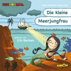 Die kleine Meerjungfrau gelesen von Iris Berben – ICHHöRMAL von Andersen,  Hans Christian, Berben,  Iris, Kulot,  Daniela, Petzold,  Bert Alexander