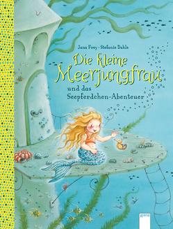 Die kleine Meerjungfrau und das Seepferdchen-Abenteuer von Dahle,  Stefanie, Frey,  Jana