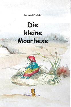 Die kleine Moorhexe von Maier,  Gertraud F.