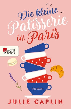Die kleine Patisserie in Paris von Caplin,  Julie, Steen,  Christiane