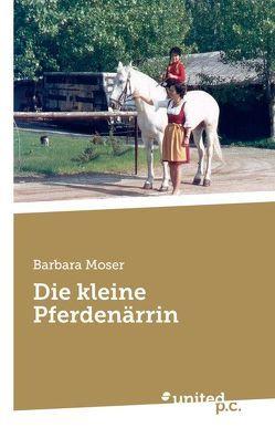 Die kleine Pferdenärrin von Moser,  Barbara