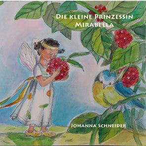 Die kleine Prinzessin Mirabella von Johanna,  Schneider
