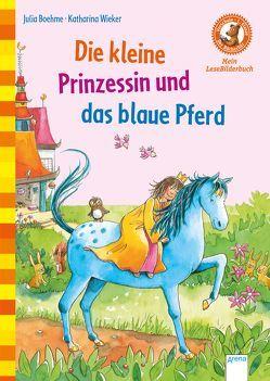 Die kleine Prinzessin und das blaue Pferd von Boehme,  Julia, Wieker,  Katharina