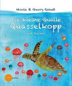Die kleine Qualle Quasselkopp auf Reisen von Rakutt,  Nicola