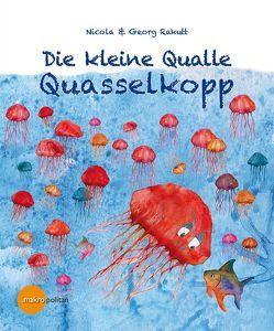 Die kleine Qualle Quasselkopp von Rakutt,  Georg, Rakutt,  Nicola
