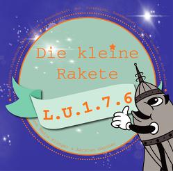 Die kleine Rakete L.U.1.7.6 von Karsten,  Günther, Nadja,  Klinger