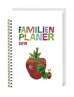 Die kleine Raupe Nimmersatt Familienplaner-Buch A5 – Kalender 2019 von Carle,  Eric, Heye