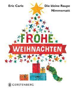 Die kleine Raupe Nimmersatt – Frohe Weihnachten von Carle,  Eric