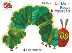 Die kleine Raupe Nimmersatt – Jubiläumsausgabe von Carle,  Eric, Christen,  Viktor