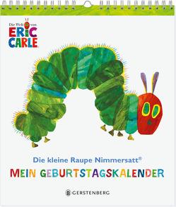 Die kleine Raupe Nimmersatt – Mein Geburtstagskalender von Carle,  Eric