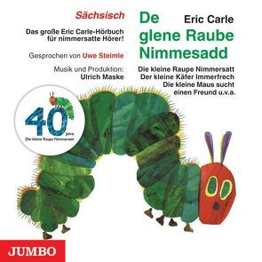 Die kleine Raupe Nimmersatt (Sächsisch) von Carle,  Eric, Steimle,  Uwe