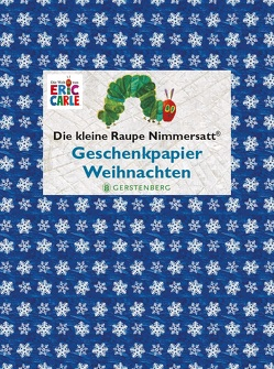 Die kleine Raupe Nimmersatt – Geschenkpapier-Heft Weihnachten von Carle,  Eric