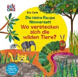 Die kleine Raupe Nimmersatt – Wo verstecken sich die wilden Tiere? von Carle,  Eric, Günther,  Ulli und Herbert