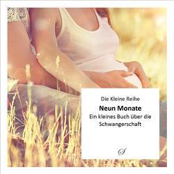 Die Kleine Reihe, Bd. 46: Neun Monate von Wacker-Gußmann,  Annette