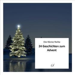 Die Kleine Reihe, Bd. 50: 24 Geschichten zum Advent von Gußmann,  Götz