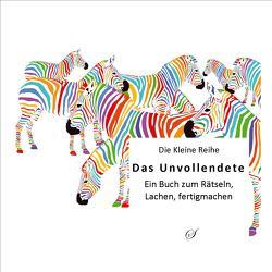Die Kleine Reihe, Bd. 51: Das Unvollendete von Gußmann,  Götz