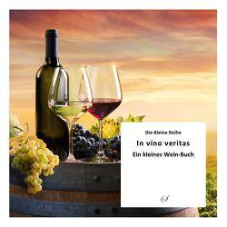 Die Kleine Reihe Bd. 54: In vino veritas von Gußmann,  Götz