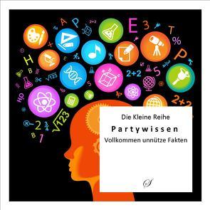 Die Kleine Reihe Bd. 28: Partywissen von Gußmann,  Götz
