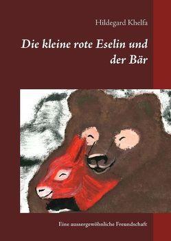 Die kleine rote Eselin und der Bär von Khelfa,  Hildegard