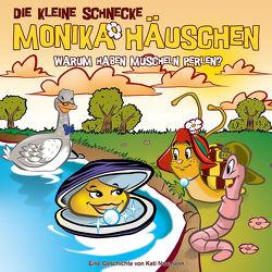 Die kleine Schnecke Monika Häuschen – CD / 52: Warum haben Muscheln Perlen? von Brotmann,  Klaus, Naumann,  Kati