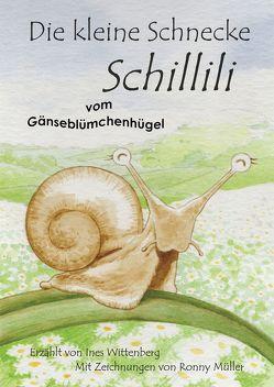 Die kleine Schnecke Schillili von Müller,  Ronny, Wittenberg,  Ines