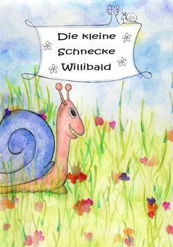 Die kleine Schnecke Willibald