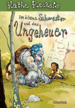 Die kleine Schwester und das Ungeheuer von Hoffmann,  Franz, Recheis,  Käthe
