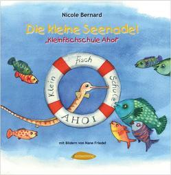 Die kleine Seenadel von Bernard,  Nicole, Friedel,  Nane