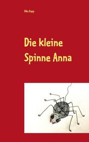 Die kleine Spinne Anna von Repp,  Elke