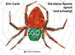 Die kleine Spinne spinnt und schweigt von Carle,  Eric