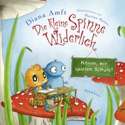 Die kleine Spinne Widerlich – Komm, wir spielen Schule! (Mini-Ausgabe) von Amft,  Diana
