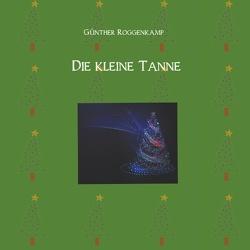 Die kleine Tanne. von Roggenkamp,  Günther