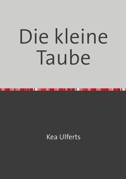 Die kleine Taube von Ulferts,  Kea