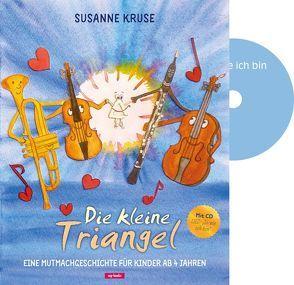 Die kleine Triangel – Bilderbuch mit CD von Kruse,  Susanne