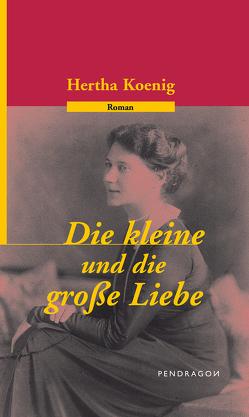 Die kleine und die grosse Liebe von Butkus,  Günther, Koenig,  Hertha, Viereck,  Stefanie
