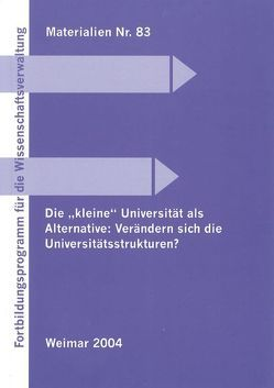 Die 'kleine' Universität als Alternative: Verändern sich die Universitätsstrukturen? von Born,  Birgit, Gomez,  Peter, Kirchschläger,  Walter