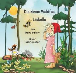 Die kleine Waldfee Isabella von Gellert,  Heinz