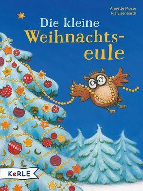 Die kleine Weihnachtseule von Eisenbarth,  Pia, Moser,  Annette