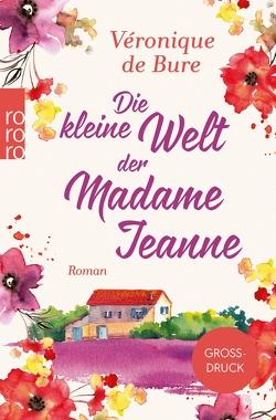 Die kleine Welt der Madame Jeanne von Bure,  Véronique de, Kronenberger,  Ina