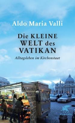 Die kleine Welt des Vatikan von Peter,  Antje, Valli,  Aldo Maria, Warttmann,  Renate