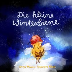 Die kleine Winterbiene von Kloos,  Anemone, Miau,  Enna