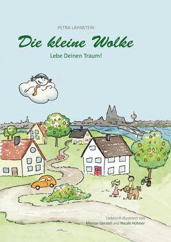 Die kleine Wolke – Lebe Deinen Traum! von Lahnstein,  Petra